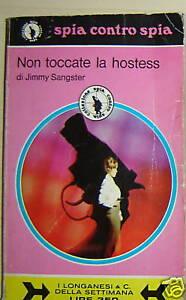 NON TOCCATE LA HOSTESS Sangster 1^ '68 SPIA CONTRO SPIA