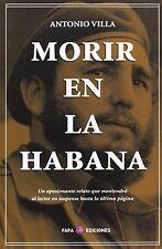 Morir En La Habana by Antonio Villa (2007, Paperback)