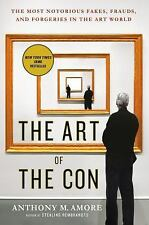The Art of the Con: The Most Notorious Fakes, Frauds, and Forgeries in the Art W