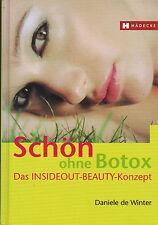 Daniele de Winter, Schön ohne Botox, insideout-beauty-Konzept, anti-aging, 2006