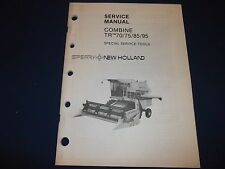 SPERRY NEW HOLLAND TR70 TR75 TR85 TR95 COMBINE SERVICE SHOP REPAIR MANUAL BOOK