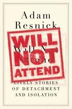 Will Not Attend: Lively Stories of Detachment and Isolation, Resnick, Adam, Good