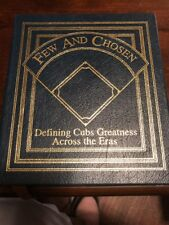 Easton Press Collector's Ed. Few and Chosen Defining Cubs Greatness Across Eras