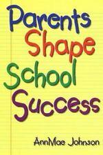 Excellent, Parents Shape School Success: A Guide for Parents of Elementary Stude