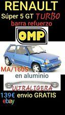 Renault 5 Supercinco Gt Turbo BARRA OMP MA/ 1605 OMPMA/1605