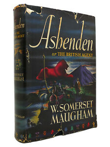 W. Somerset Maugham ASHENDEN Or the British Agent 1st Edition Early Printing