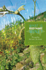 What Is Biodynamic Wine: The Quality, the Taste, the Terroir by Nicolas Joly