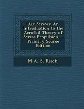 Air-Screws: An Introduction to the Aerofoil Theory of Screw Propulsion, - Primar