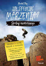 polish book JAK SPELNIAC MARZENIA SPROBUJ NIEMOŻLIWEGO  MICHAŁ MA ksiazka polski