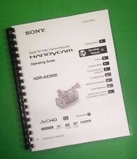 LASER PRINTED Sony Handycam HDR-AX2000 Manual User Guide 132 Pages