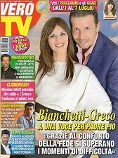 Vero Tv 2017 26.Lorena Bianchetti-Alessandro Greco,Martina Stella,Valeria Graci