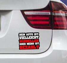 WD Autoaufkleber Dein Auto schneller meins bezahlt Sticker Aufkleber 10x12cm FUN