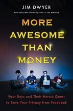 More Awesome Than Money: Four Boys and Their Heroic Quest to Save Your Privacy f