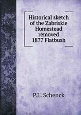 Historical sketch of the Zabriskie Homestead re. Schenck, P.L..#*=
