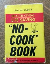 "The ""No-Cook"" Book John H. Tobes 1973 7th Printing Raw Food Diets Original Book"