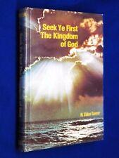 SIGNED N. Eldon Tanner SEEK YE FIRST THE KINGDOM OF GOD Hardcover LDS Mormon