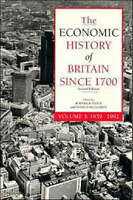 The Economic History of Britain since 1700: Volume 3, Unknown, Used; Good Book