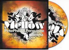 PETE PHILLY & PERQUISITE ft SENNA - Mellow CD SINGLE 3TR Hip Hop 2006 Holland