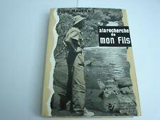 EDGAR MAUFRAIS A LA RECHERCHE DE MON FILS 1956