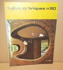 TUILES ET BRIQUES N°90 CONSTRUCTION DECORATION 1972 ARCHITECTURE DESIGN