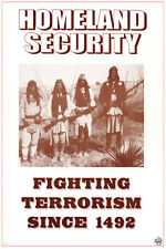 Homeland Security Poster 1492 Terrorism Native Americans Comedy Hypocrisy New
