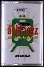 This Is Acid Jazz Volume Five: Livin' In The Land Of Hi-Fi CASSETTE SEALED OOP