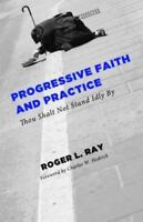 Progressive Faith and Practice: Thou Shalt Not Stand Idly by (Paperback or Softb