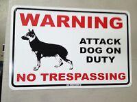 Warning - Attack Dog on Duty - German Shepherd - Beware of Dog - No Trespassing