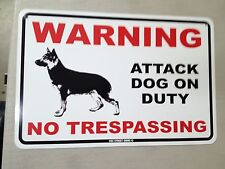 Warning - Attack Dog on Duty - German Shepherd - Beware of Dog - No Trespassing