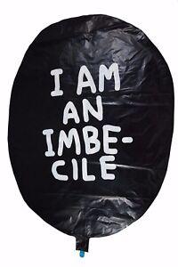 Genuine Banksy! Dismaland I Am An Imbecile Balloon Rare David Shrigley