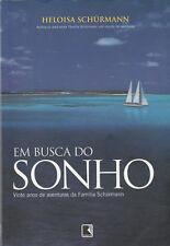 Em Busca Do Sonho: Vinte Anos de Aventuras Da Familia Schurmann (Portuguese EB4
