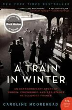 The Resistance Trilogy: A Train in Winter : An Extraordinary Story of Women, Fri