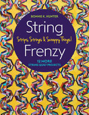 STRING FRENZY 12 Quilt Pattern Project Book 11322 Bonnie K Hunter