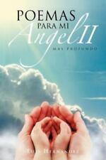 Poemas para Mi ÁNgel Ii : Mas Profundo by Luis Hernandez (2012, Paperback)