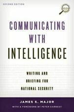 Communicating with Intelligence: Writing and Briefing for National Security by James S. Major (Paperback, 2014)