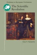 The Scientific Revolution (Problems/European Civilisation) by Lisa Sarasohn