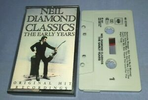 NEIL DIAMOND CLASSICS - THE EARLY YEARS cassette tape album A1602