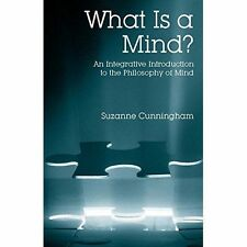 What is a Mind?: An Integrative Introduction to the Philosophy of Mind by...