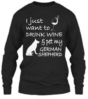 Pet My German Shepherd - I Just Want To Drink Gildan Long Sleeve Tee T-Shirt