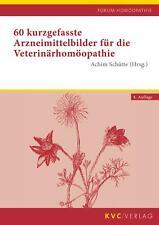 Achim Schütte 60 kurzgefasste Arzneimittelbilder für die Veterinärhomöopathie