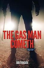 The Gas Man Cometh by John Avanzato (Paperback, 2017)