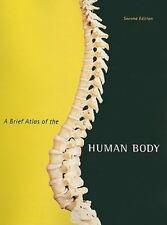 A Brief Atlas of the Human Body by Matt Hutchinson, Elaine N. Marieb, Jon...