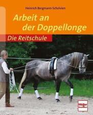 Arbeit an der Doppellonge von Heinrich Bergmann-Scholvien (2011, Taschenbuch)
