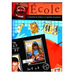 SCRAPBOOKING FACILE 20 PROJETS THEME ECOLE AVEC POCHOIRS ET STICKERS 32 pages
