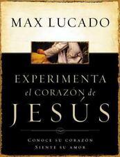 Experimente El Corazon de Jesus: Conozca Su Corazon, Sienta Su Amor = Experienci