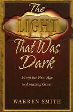 The Light That Was Dark: From the New Age to Amazing Grace (Paperback or Softbac