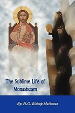 THE Sublime Life of Monasticism by Bishop Mettaous (Paperback, 2011)