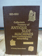 1925 - 1950 Collectors Treasury Of Antique Slot Machines by Peter Bach, 1980