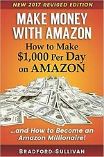Make Money with Amazon - How to Make $1,000 Per Day on Amazon....(Paperback)