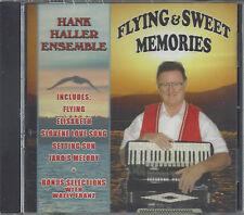 "HANK HALLER  ""Flying & Sweet Memories""  NEW POLKA CD"